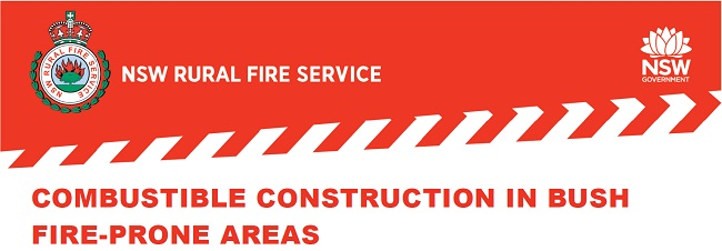 COMBUSTIBLE CONSTRUCTION IN BUSH FIRE-PRONE AREAS