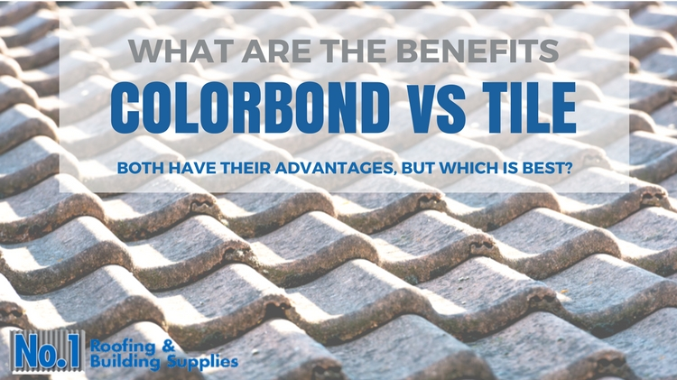 What are the benefits of colorbond vs tile?